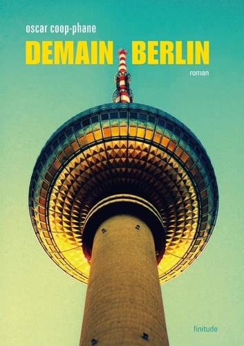 Demain Berlin - Oscar Coop-Phane - Format PDF - 9782363390431 - 9,99 €