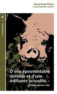 Oscar Coop-Phane - Le procès du cochon.