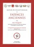 Oscar-Edmond Ris-Paquot - Manuel du collectionneur de faïences anciennes - Cinquante-six sujets en couleur.