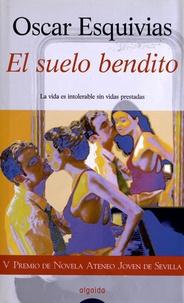 Oscar Esquivias - El Suelo Bendito.