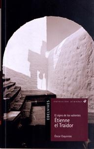 Oscar Esquivias - Etienne El Traidor.