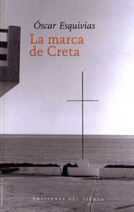 Oscar Esquivias - La marca de Creta.