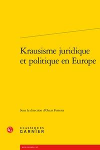 Oscar Ferreira - Krausisme juridique et politique en Europe.