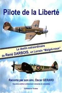 "Oscar Gérard - Pilote de la liberté - Le destin extraordinaire de René Darbois, un lorrain ""Malgré-nous""."