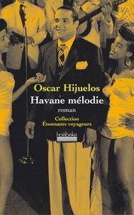 Oscar Hijuelos - Havane mélodie.