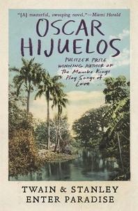 Oscar Hijuelos - Twain & Stanley Enter Paradise.