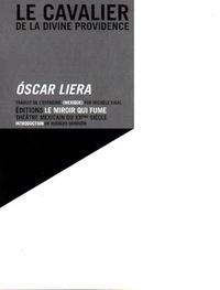 Oscar Liera - Le cavalier de la divine providence.