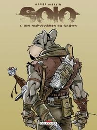 Oscar Martin - Solo Tome 01 : Les Survivants du chaos.