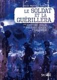 Oscar Martinez Peñate - Le soldat et la guérilla - Histoire orale de la guerre civile au Salvador.