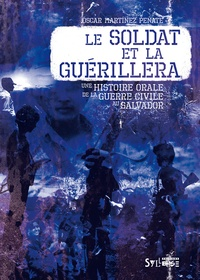 Le soldat et la guérilla - Histoire orale de la guerre civile au Salvador.pdf