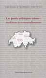 Oscar Mazzoleni et Hervé Rayner - Les partis politiques suisses : traditions et renouvellements.