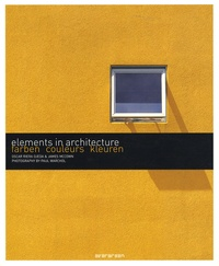 Oscar Riera Ojeda et James McCown - Elements in architecture - Couleurs, édition français-anglais-allemand.