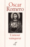 Oscar Romero - L'amour vainqueur.