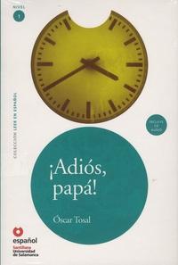 Oscar Tosal - Adios papa!. 1 CD audio