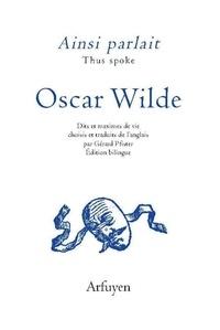 Oscar Wilde - Ainsi parlait Oscar Wilde.