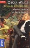 Oscar Wilde - Il importe d'être constant : The Importance of Being Earnest - Edition bilingue.