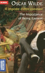 Oscar Wilde - Il importe d'être constant : The Importance of Being Earnest - Edition bilingue.