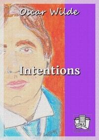 Oscar Wilde et Hugues Rebell - Intentions.