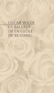 Oscar Wilde - La Ballade de la geôle de Reading.