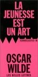 Oscar Wilde - La jeunesse est un art.