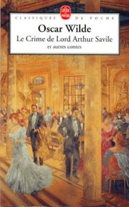 Le crime de Lord Arthur Savile- Et autres contes - Oscar Wilde | Showmesound.org