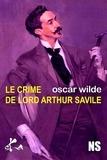 Oscar Wilde - Le crime de Lord Arthur Saville.
