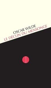 Oscar Wilde - Le Déclin du mensonge - Une observation.