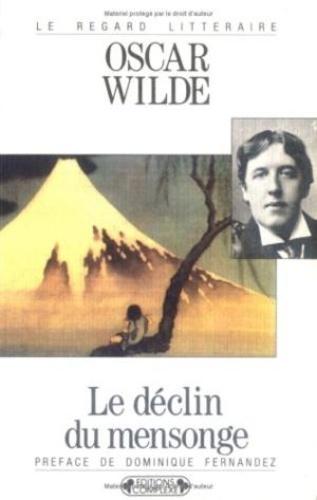 Oscar Wilde - Le Déclin du mensonge.