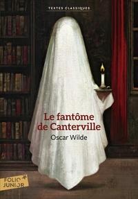 Oscar Wilde - Le fantôme de Canterville - Suivi de Le crime de lord Arthur Savile.