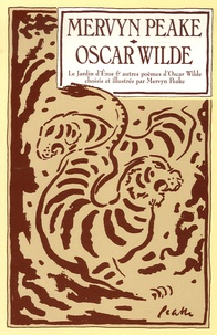 Oscar Wilde et Mervyn Peake - Le Jardin d'Eros & autres poèmes.