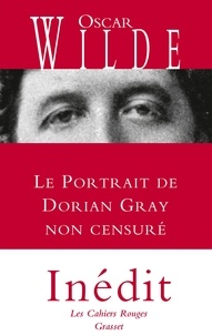 Oscar Wilde - Le Portrait de Dorian Gray non censuré.
