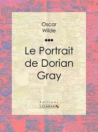 Le Portrait de Dorian Gray - Oscar Wilde, Ligaran - Format ePub - 9782335008678 - 5,99 €