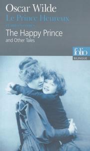 Oscar Wilde - Le Prince Heureux et autres contes - Edition bilingue français-anglais.