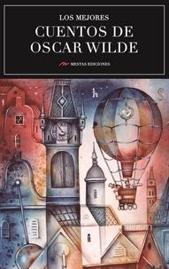 Oscar Wilde - Los mejores cuentos de Oscar Wilde - Selección de cuentos.