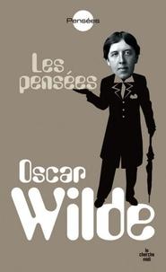 Oscar Wilde - Oscar Wilde - Pensées, maximes et anecdotes.