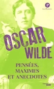 Oscar Wilde - Pensées, maximes et anecdotes.