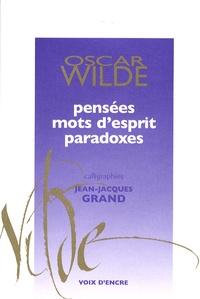 Oscar Wilde et Alain Blanc - Pensées, mots d'esprit, paradoxes.