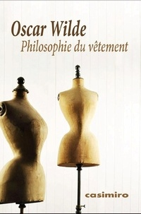 Oscar Wilde - Philosophie du vêtement.