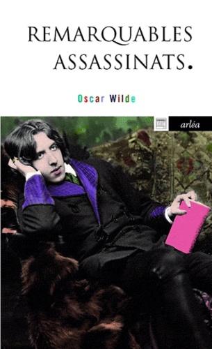 Oscar Wilde et Hugo von Hofmannsthal - Remarquables assassinats - Suivi de Sebastian Melmoth.