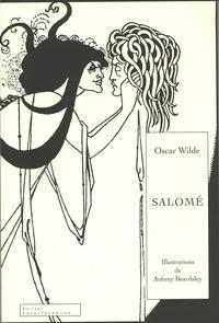 Oscar Wilde - Salomé - Tragédie en un acte.