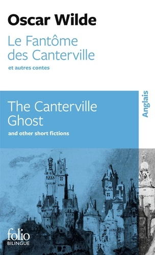 Oscar Wilde - The Canterville ghost - And other short fictions.