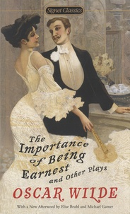 Oscar Wilde - The Importance of Being Earnest and Others Plays.