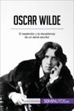 Oscar Wilde - El esplendor y la decadencia de un dandi escritor.