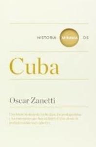 Oscar Zanetti - Historia minima de Cuba.