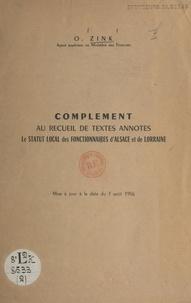 """Oscar Zink - Complément au recueil de textes annotés """"Le statut local des fonctionnaires d'Alsace et de Lorraine"""" - Mise à jour à la date du 7 août 1956."""