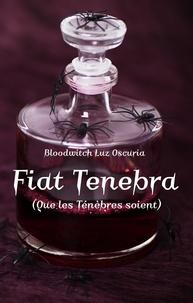 Oscuria b. Luz - La saga des Vampires Divyns 2 : Fiat Tenebra - Que les Ténèbres soient.