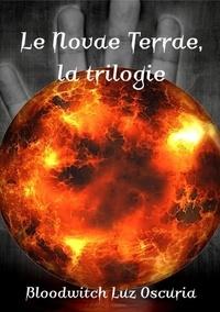 Oscuria bloodwitch Luz - La saga du Novae Terrae 5 : Le Novae Terrae, la trilogie - 2021.