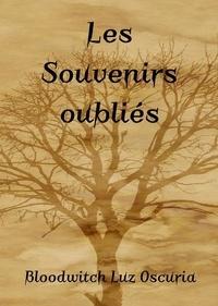 Oscuria bloodwitch Luz - La saga des Souvenirs Oubliés 4 : Les Souvenirs oubliés - 2021.