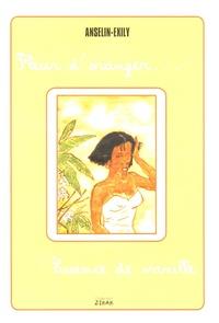 Osendé Anselin et Jack Exily - Fleur d'oranger... Essence de vanille.