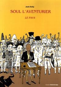 Osendé Anselin et Jack Exily - Soul l'Aventurier Tome 1 : Le Pays.